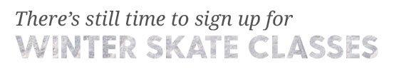 Winter Skate Classes