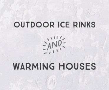Outdoor Ice Rinks and Warming Houses Open