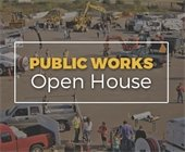 Public Works Open House