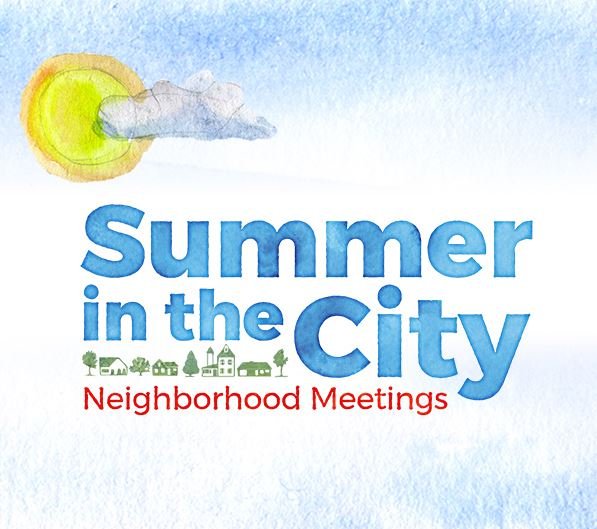 Summer in the City Neighborhood Meetings